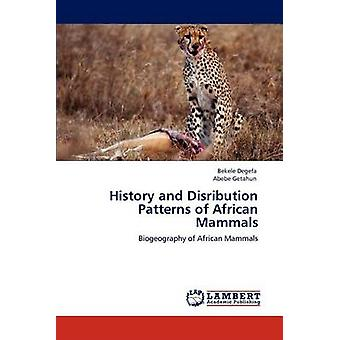 History and Disribution Patterns of African Mammals by Degefa & Bekele