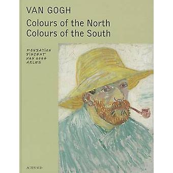 Van Gogh - Colours of the North - Colours of the South by Sjraar van H