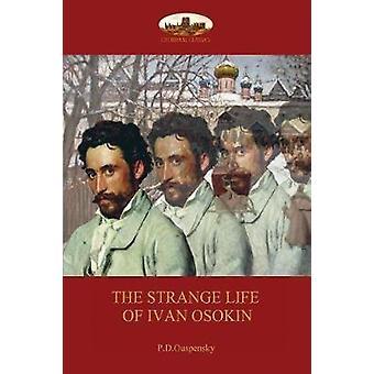 Strange Life of Ivan Osokin  Aziloth Books by Ouspensky & P. D.