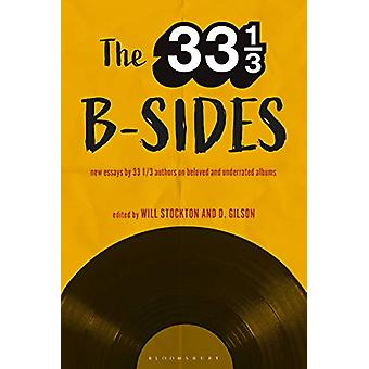The 33 1/3 B-sides - New Essays by 33 1/3 Authors on Beloved and Under