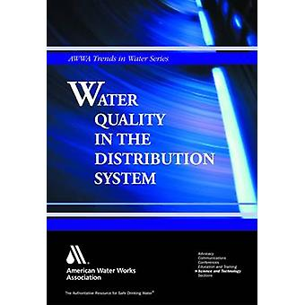 Water Quality in the Distribution System by William C. Lauer - 978158