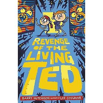 Revenge of the Living Ted by Barry Hutchison - 9781788950336 Book