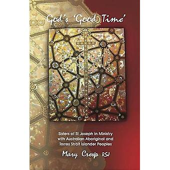 God's 'Good Time' - Sisters of St Joseph in Ministry with Australian A