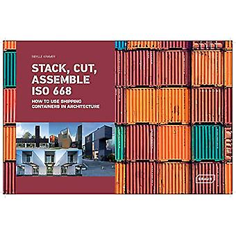 Stack - Cut - Assemble ISO 668 - How to use shipping containers in arc
