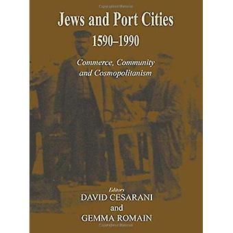 Jews and Port Cities - Commerce - Community and Cosmopolitanism - 1590-