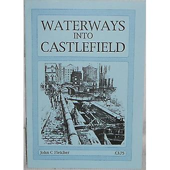 Waterways into Castlefield by John C. Fletcher - 9781852160357 Book