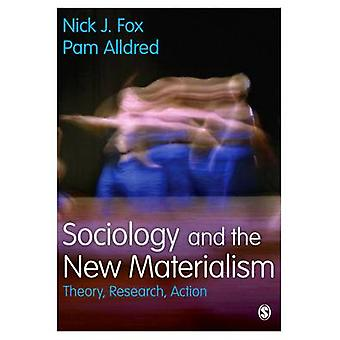 Sociology and the New Materialism by Fox & Nick J.Alldred & Pam