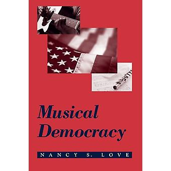 Musical Democracy by Nancy S. Love - 9780791468708 Book