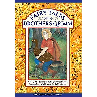 Fairy Tales of The Brothers Grimm - Twenty classic stories including R