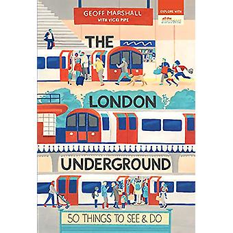 The London Underground - 50 Things to See and Do by Geoff Marshall - 9