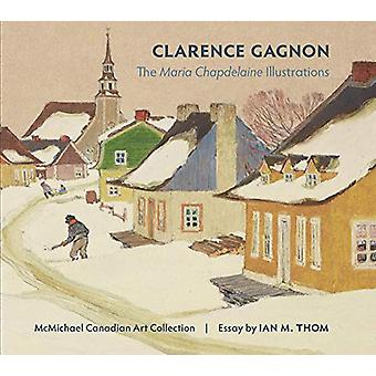Clarence Gagnon the Maria Chapdelaine Illustrations by McMichael Cana