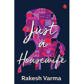 Just a Housewife by Rakesh Varma - 9789353337148 Book