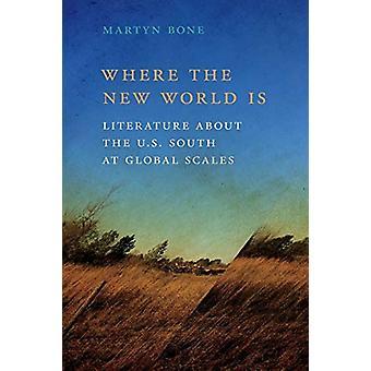 Where the New World Is - Litteratur om den amerikanska södern på Global Sca