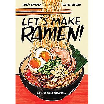 Let's Make Ramen!: A Comic� Book Cookbook