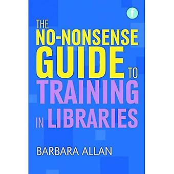 The No-Nonsense Guide to Training in Libraries