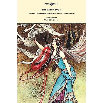 The Fairy Book - The Best Popular Fairy Stories Selected and Rendered