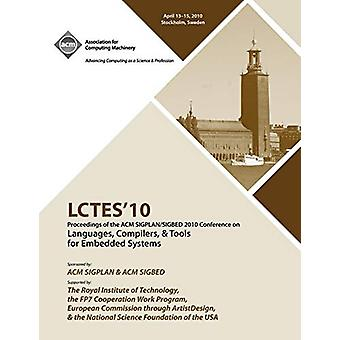 LCTES 2010 Proceedings of the 2010 SIGPLAN/SIGBED Conference on Langu