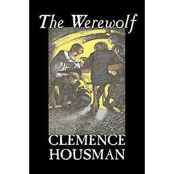 The Werewolf by Clemence Housman - 9781598182842 Book
