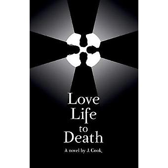 Love Life to Death by Jason Cook - 9781988761329 Book