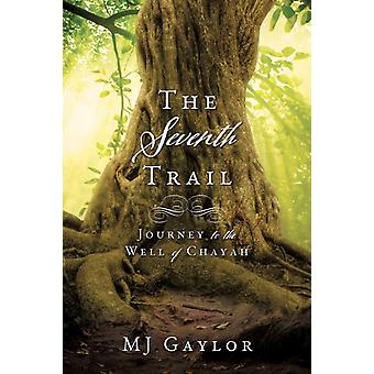 The Seventh Trail door Mj Gaylor