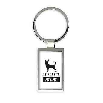 Geschenk Schlüsselanhänger: Chihuahua MOM Hund