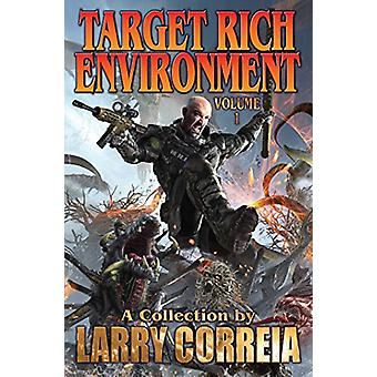 Target Rich Environment by Larry Correia (Hardcover, 2018)