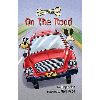 On The Road-tekijä: Lucy Nolan & Illustrated by Mike Reed