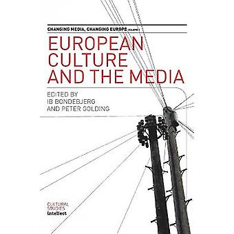 European Culture and the Media v1 Changing Media Vol 1 Changing Europe S 01 Changing Media Changing Europe