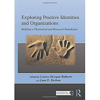 Exploring Positive Identities and Organizations (Series in Organization and Management)