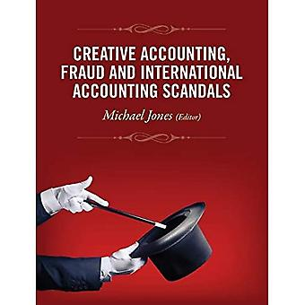 Creative Accounting, Fraud, and International Accounting Scandals
