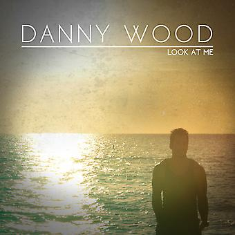 Danny Wood - Look at Me [CD] USA import