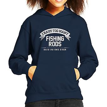 I Have Too Many Fishing Rods Said No One Ever Kid's Hooded Sweatshirt