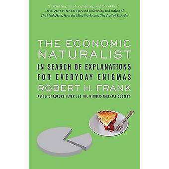 Il naturalista economico - in cerca di spiegazioni per tutti i giorni g