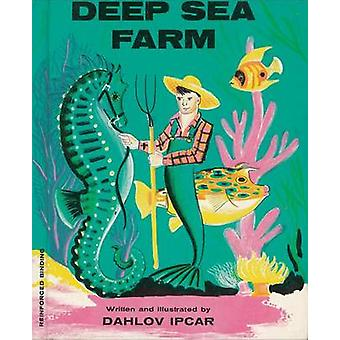 Deep Sea Farm by Dahlov Ipcar - 9781608933174 Book