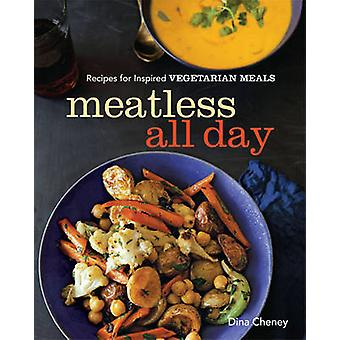 Meatless all day - Recipes for inspired vegetarian meals by Dina Chene