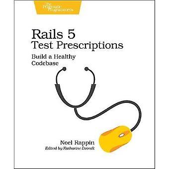 Rails 5 Test Prescriptions by Noel Rappin - 9781680502503 Book