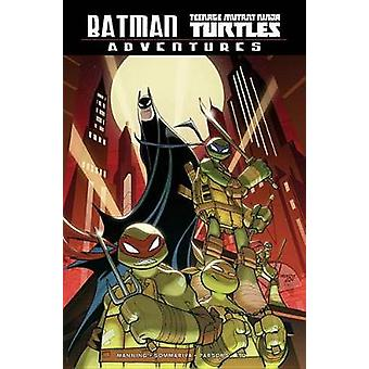 Batman/Teenage Mutant Ninja Turtles Adventures door Matthew K. Manning