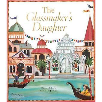 The Glassmaker's Daughter by Dianne Hofmeyr - 9781847806765 Book