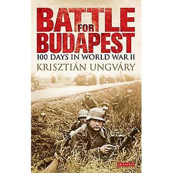Taistelu Budapest - 100 päivää World War II Krisztian Ungvary-