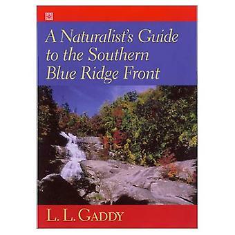 De natuuronderzoeker gids aan de voorzijde van de zuidelijke Blue Ridge: Linville Gorge (North Carolina), Tallulah Gorge, Georgië