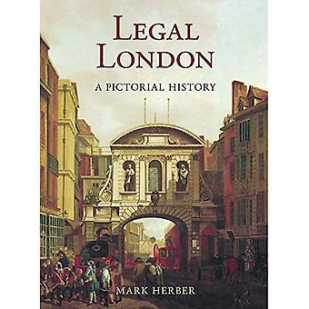 Legal London: A Pictorial History [Illustrated]