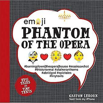 Emoji Phantom of the Opera: Epic Tales in Tiny Texts (Condensed Classics)