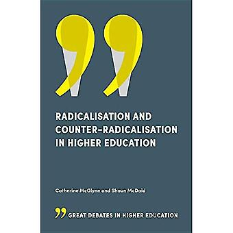 Radicalisation and Counter-Radicalisation in Higher Education (Great Debates in Higher Education)