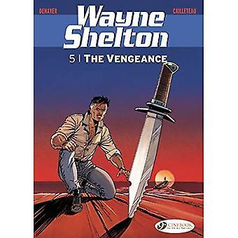 Wayne Shelton Vol. 5 - The Vengeance: 5 (Wayne Shelton)