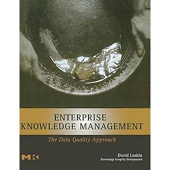 Enterprise Knowledge Management The Data Quality Approach by Loshin & David