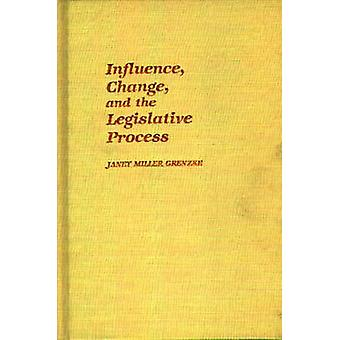 Influence Change and the Legislative Process. by Grenzke & Janet Miller