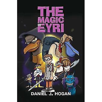 The Magic of Eyri by Hogan & Daniel & J.