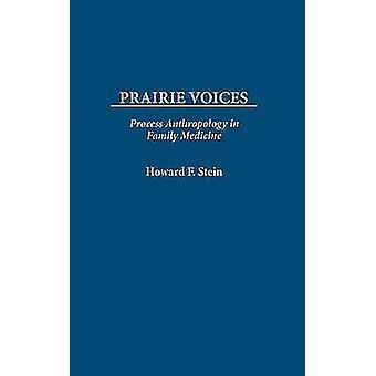 Prairie röster Process antropologi i allmänmedicin av Stein & Howard F.