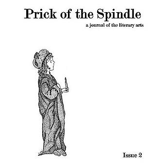 Prick of the Spindle  Print Edition  Issue 2 by Reeser & Cynthia