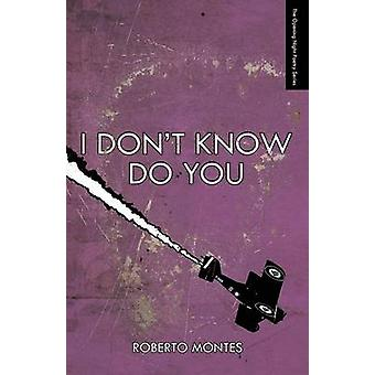 I Dont Know Do You by Montes & Roberto